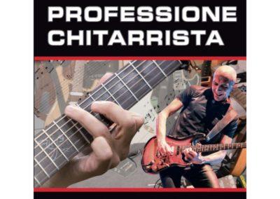 Professione Chitarrista-  NUOVA EDIZIONE CON VIDEO ON WEB - RIVEDUTA - CORRETTA - AMPLIATA