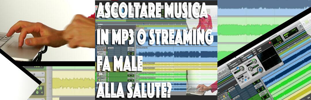 Ascoltare Musica in MP3 e in STREAMING fa male alla SALUTE???
