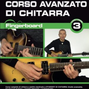 Fingerboard Volume 3 Corso Avanzato di Chitarra con DVD